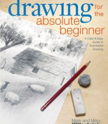 Drawing For The Absolute Beginner Pdf Drawing Lessons Beginner Art Drawing For Beginners