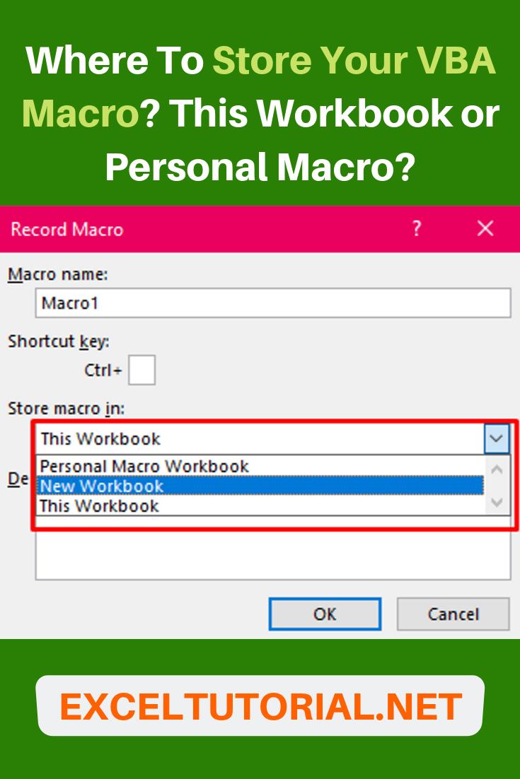 Where To Store Your Vba Macro This Workbook Or Personal Macro Excel Macros Excel Tutorials Workbook