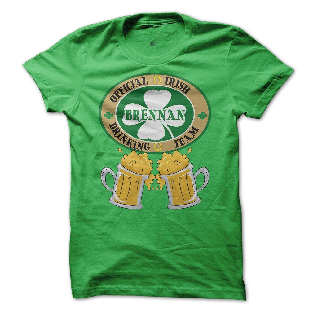 BRENNAN Drinking TeamBrennan Irish Family Names,Rank 28 top 100 Irish surnames explained.^^100% Designed and Printed in the U.S.Abrennan names st patrciks holidays funny movies NAMES patricks day BRENNAN