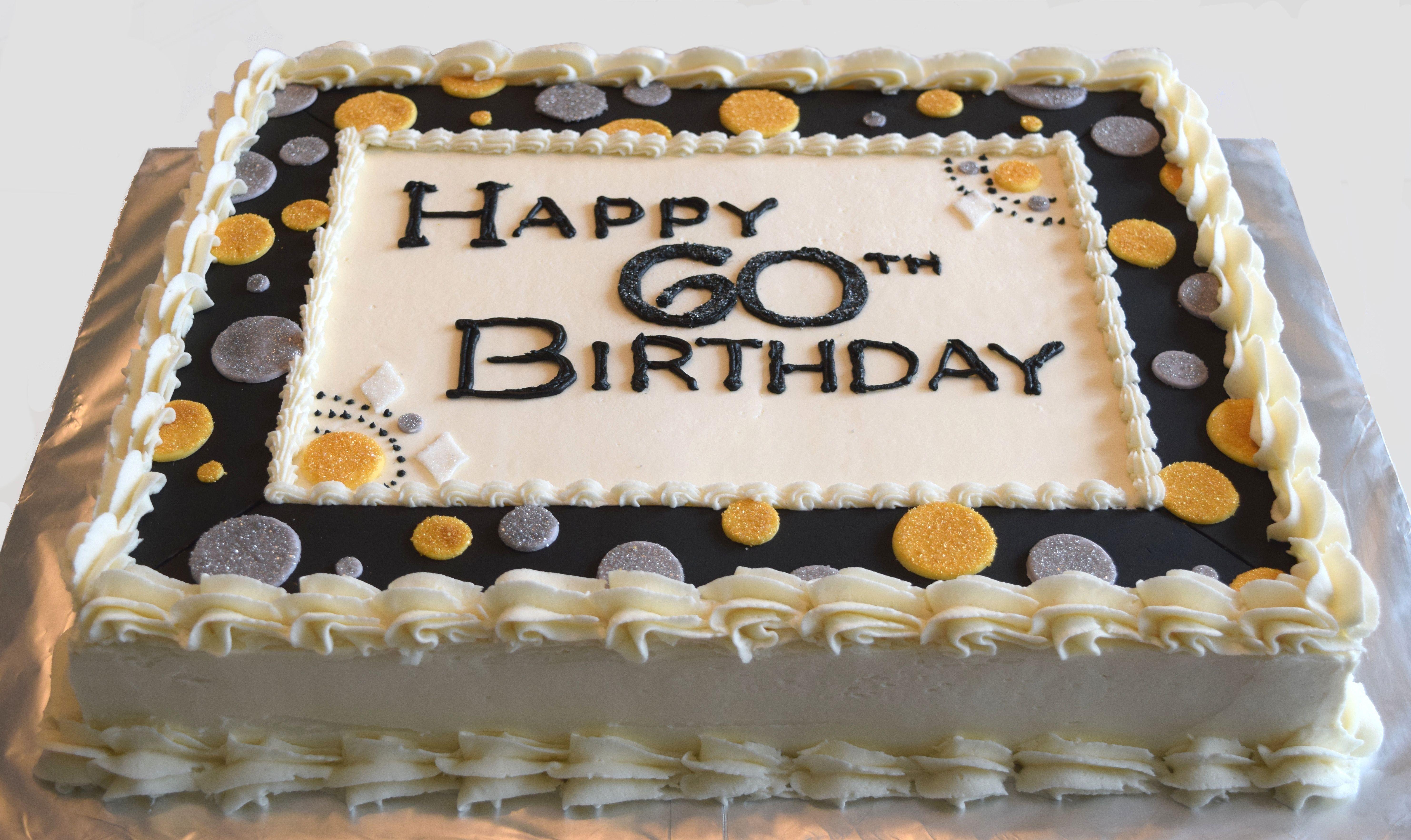 60th Birthday Sheet Cake Kims Artisan Cakery Pinterest Cake