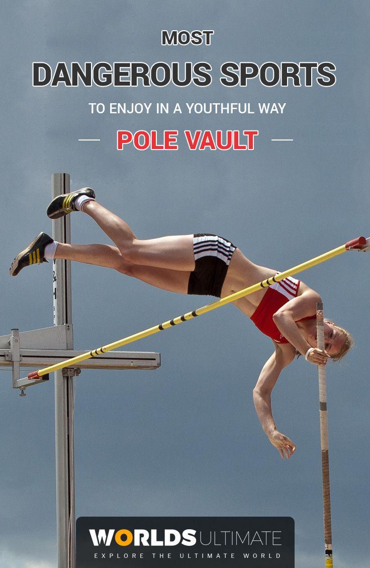 Most Dangerous Sports Top 37 List 2020 Dangerous Sports Pole Vault Sports