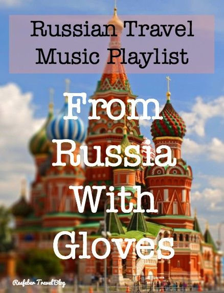 Best Russian Music Playlist – From Russia With Gloves | Russia