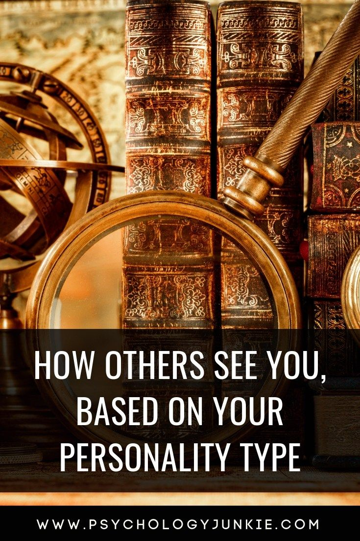 How Other People See You, Based On Your Personality Type