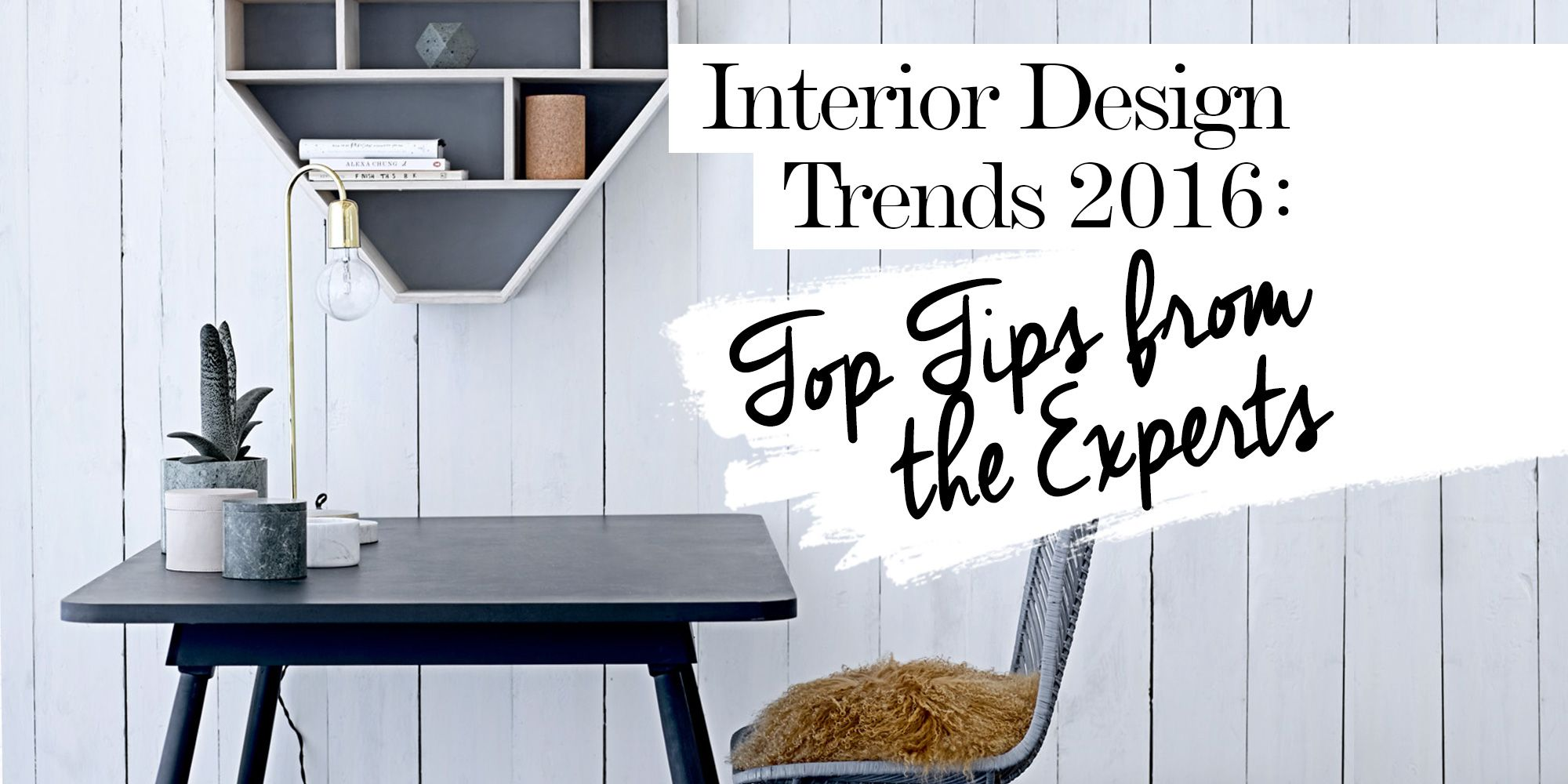 2016 Interior Design Trends Top Tips From the Experts Interiors
