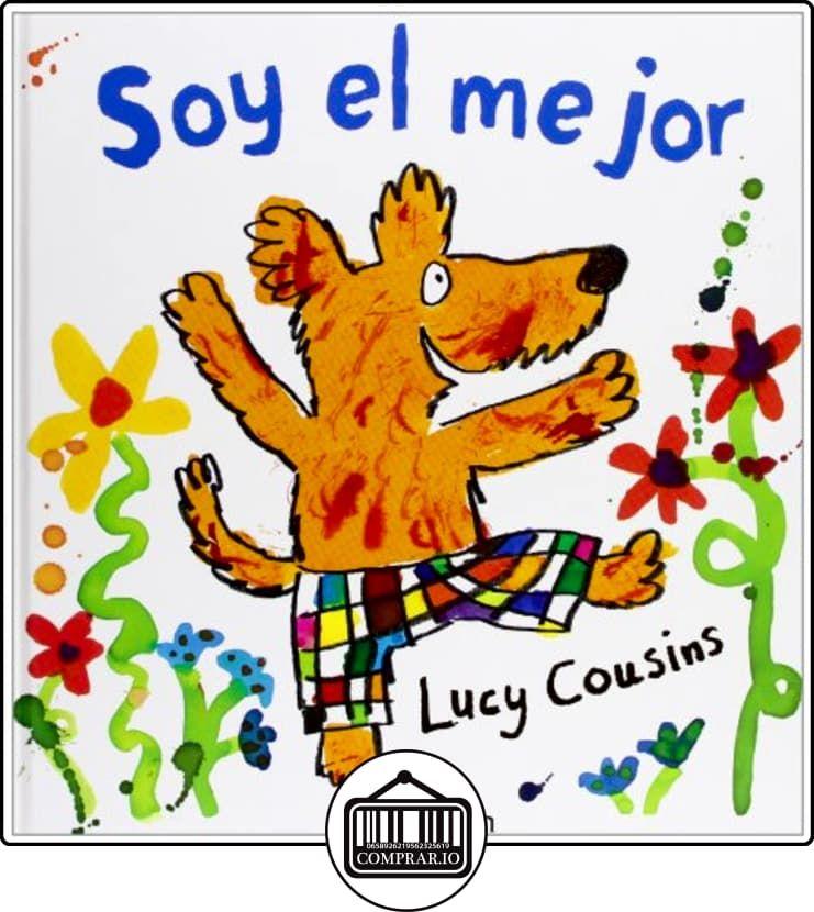 Soy El Mejor Libros Magicos De Lucy Cousins Libros Infantiles Y Juveniles De 0 A 3 Años Libro Ilustrado Autoestima Para Niños Los Mejores Libros