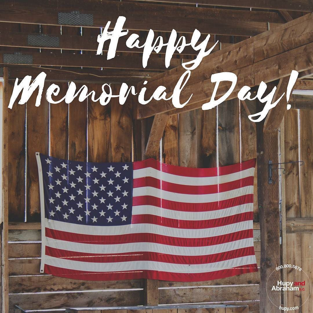 Happy Memorial Day Have A Fun Filled And Safe Weekend