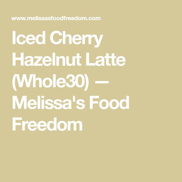 Iced Cherry Hazelnut Latte (Whole30)