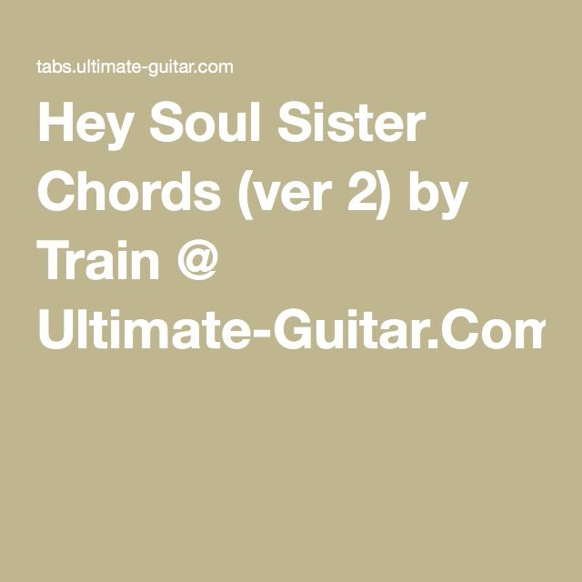 Hey Soul Sister Chords Ver 2 By Train Ultimate Guitar