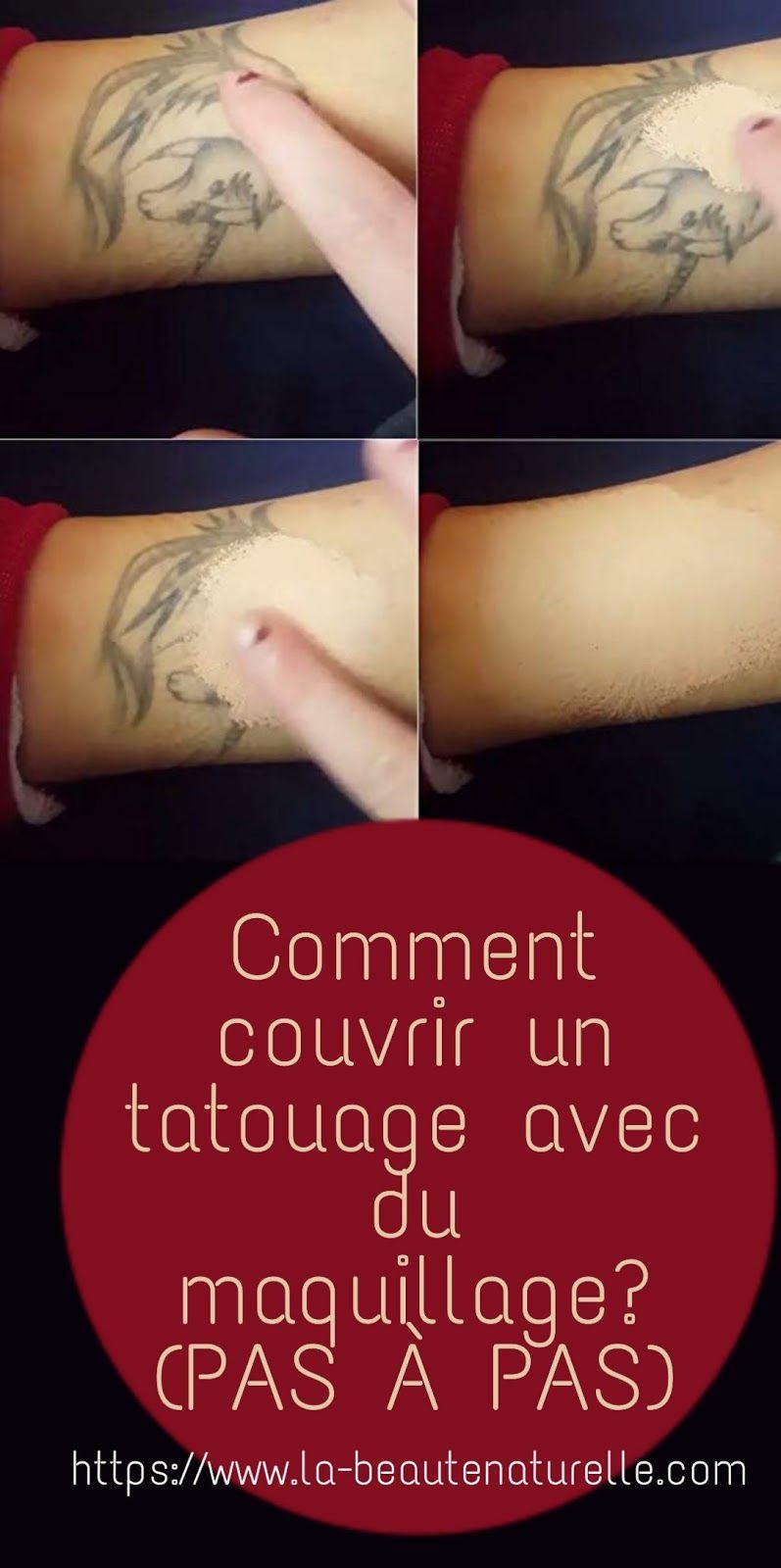 Comment Couvrir Un Tatouage Avec Du Maquillage Pas A Pas