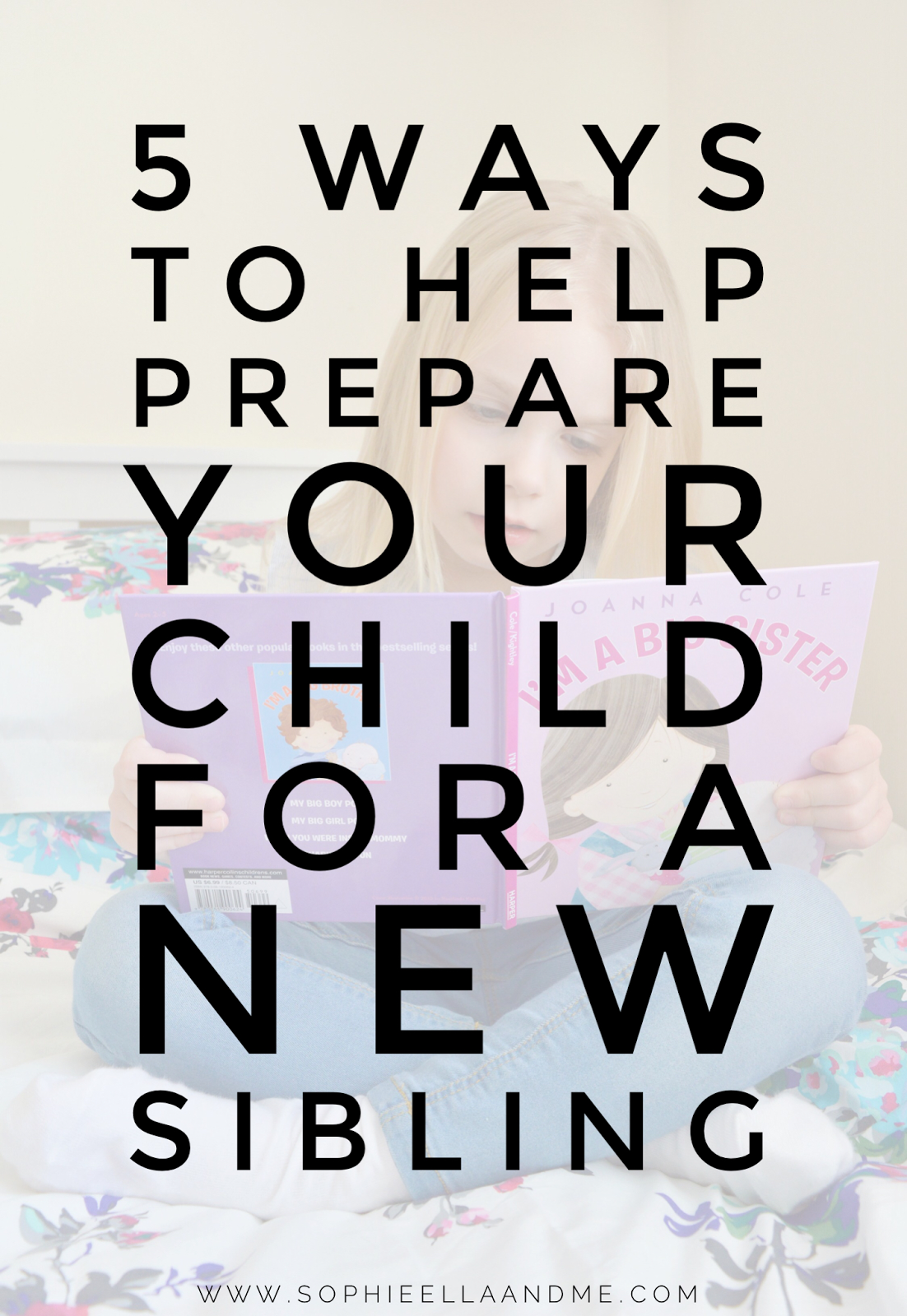 5 Ways To Help Prepare Your Child For A New Sibling