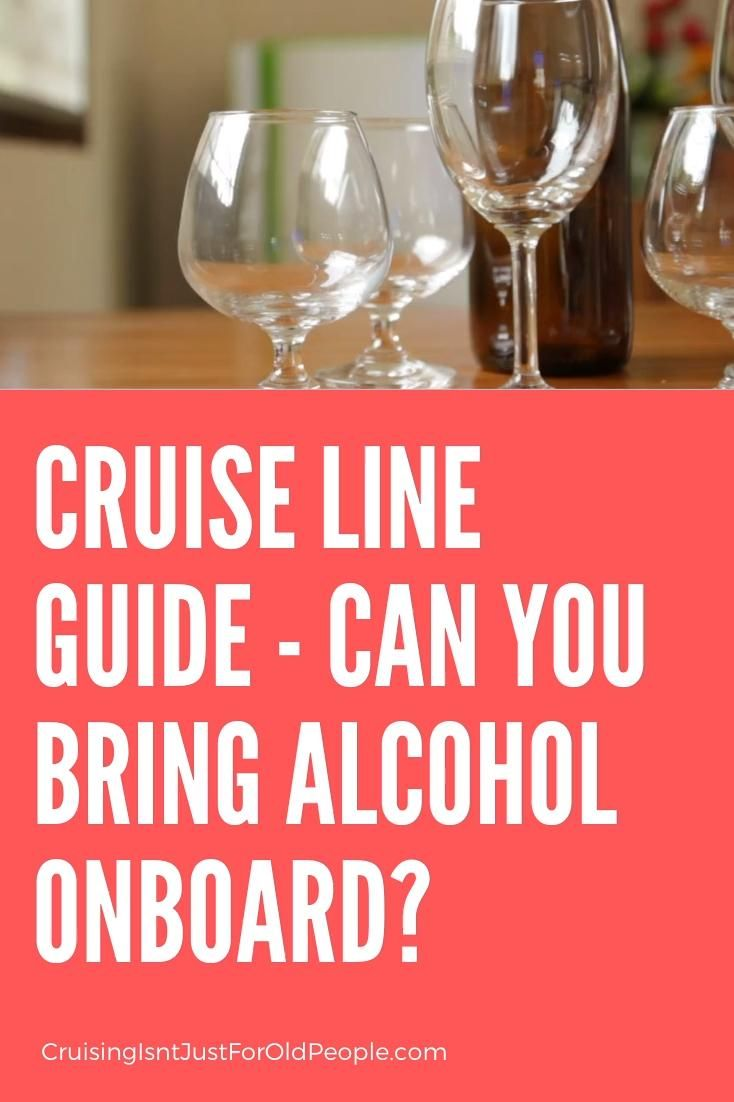 Cruise Line Guide Can You Bring Alcohol On A Cruise Video In 2020 Cruise P O Cruises Norwegian Cruise Line