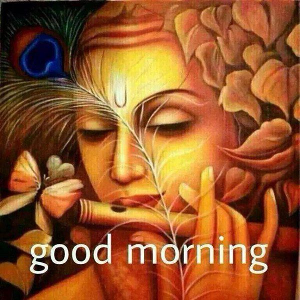 Good Morning Krishna Good Morning And Other Wishes In 2019 Good