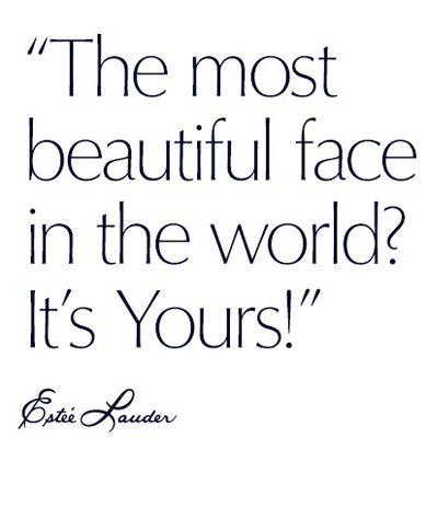 Estee Lauder Official Site Beautiful Face Quotes Face Quotes Beautiful Quotes