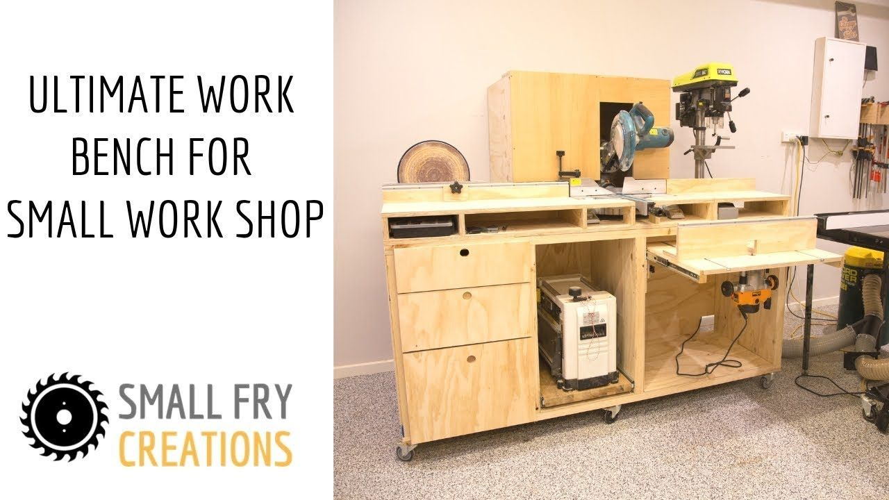 Diy Ultimate Workbench For Small Work Shop Youtube In 2020 Workbench Workshop Project Panels