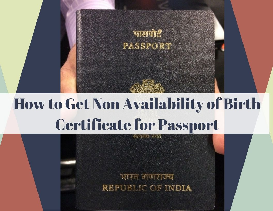 How to get non availability of birth certificate for passport in how to get non availability of birth certificate for passport in india aiddatafo Choice Image