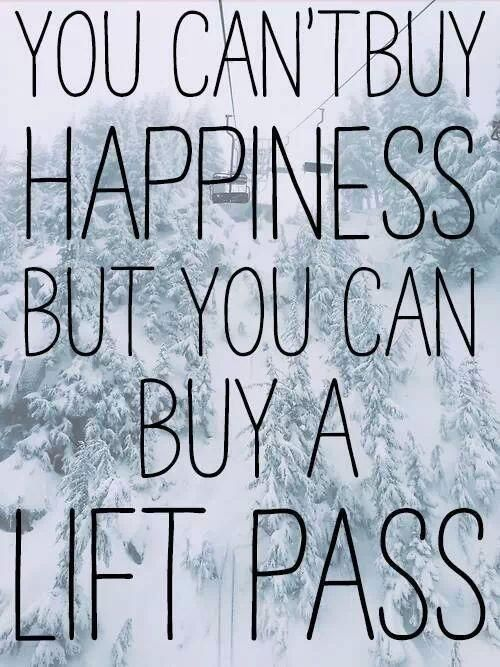 Citaten Winter Anak : You can t buy happiness but a lift pass