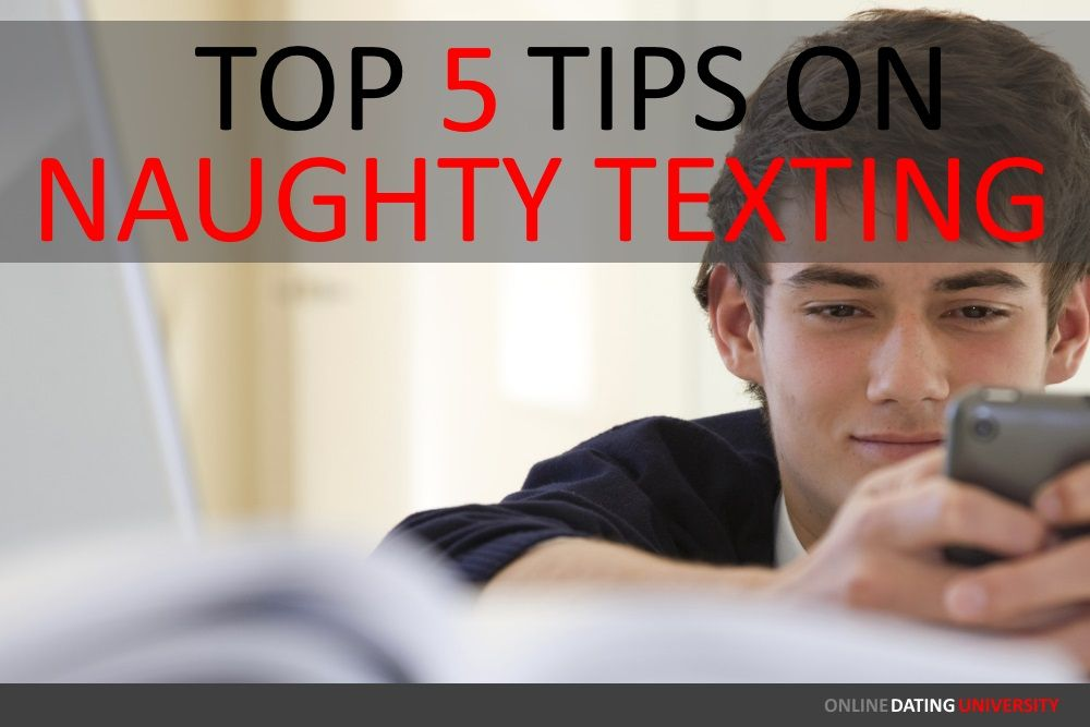 Top 5 Tips on Naughty Texting · TextingOnline DatingUniversityTopsArticles