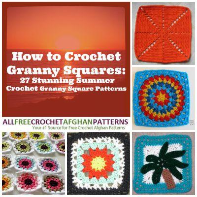 How to Crochet Granny Squares: 27 Stunning Summer Crochet Granny ...