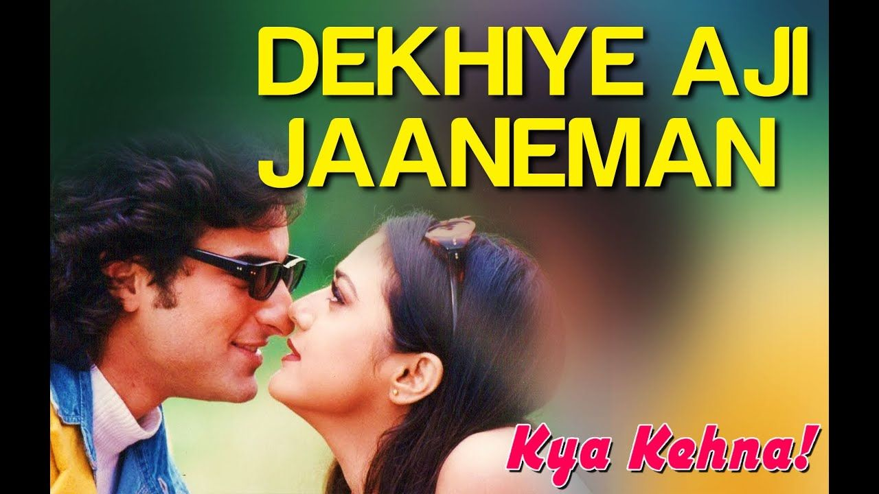To You N E V Us 01 12 2019 Dekhiye Aji Jaaneman Video Song Kya Kehna Saif Ali Khan Preity Z Songs Song Lyrics Lyrics