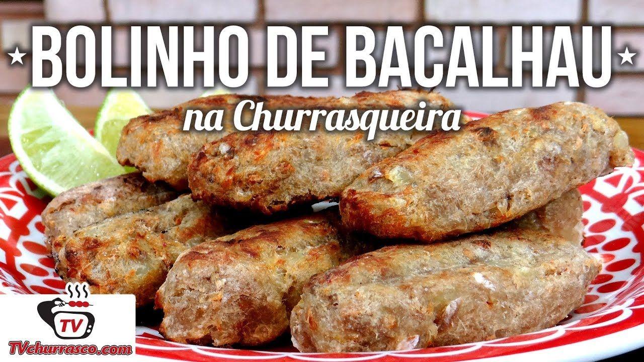 Como Fazer Bolinho de Bacalhau na Churrasqueira - Tv Churrasco  c0834c89e6c
