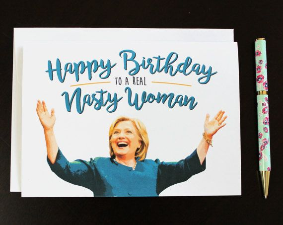Wish A Happy Birthday To The Nasty Woman In Your Life