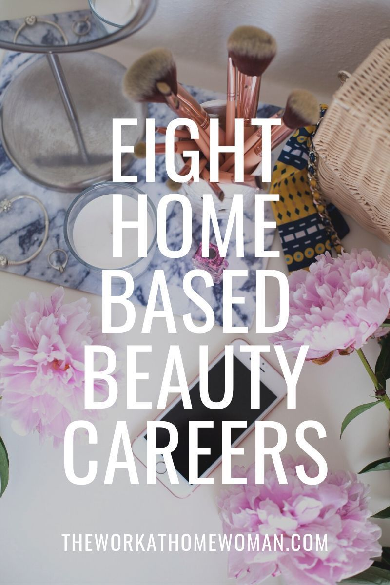 8 Types Of Beauty Careers You Can Do From Home In 2020 Beauty Careers Beauty Advisor Beauty Business