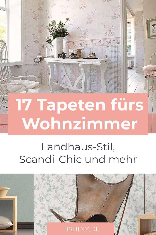 17 Tapeten Für Das Wohnzimmer Home Sweet Home Wohnzimmer Tapeten Ideen Tapeten Wohnzimmer Landhaus Tapete