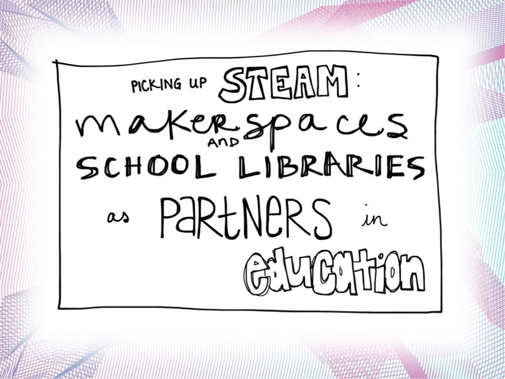 Picking Up Steam Makerspaces And School Libraries As