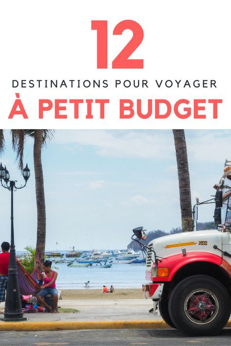 12 Destinations Ou Voyager A Petit Budget Voyage Petit Budget Vacances Petit Budget Ou Partir En Vacances