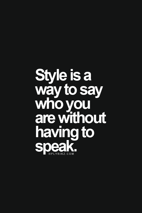Fashion Phrases : fashion, phrases, Style, Speaks, Itself, Quotes, Sayings, Words,, Inspirational, Quotes,, Phrases