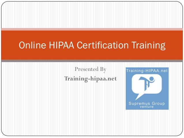 Online Hipaa certification training by Prince Namdev via slideshare ...
