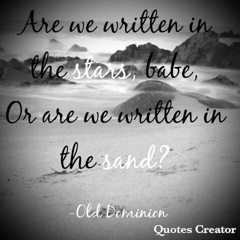 Written In The Sand By Old Dominion Country Music Songs Lyrics Interesting Dominion Thinking Quotes