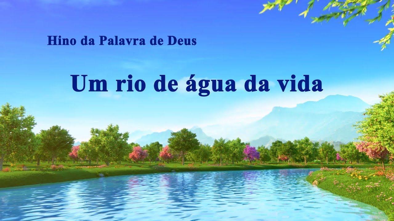 Melhor Musica Gospel Em Portugues Um Rio De Agua Da Vida De 2019