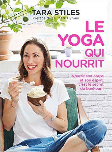 Amazon Fr Le Yoga Qui Nourrit Tara Stiles Livres
