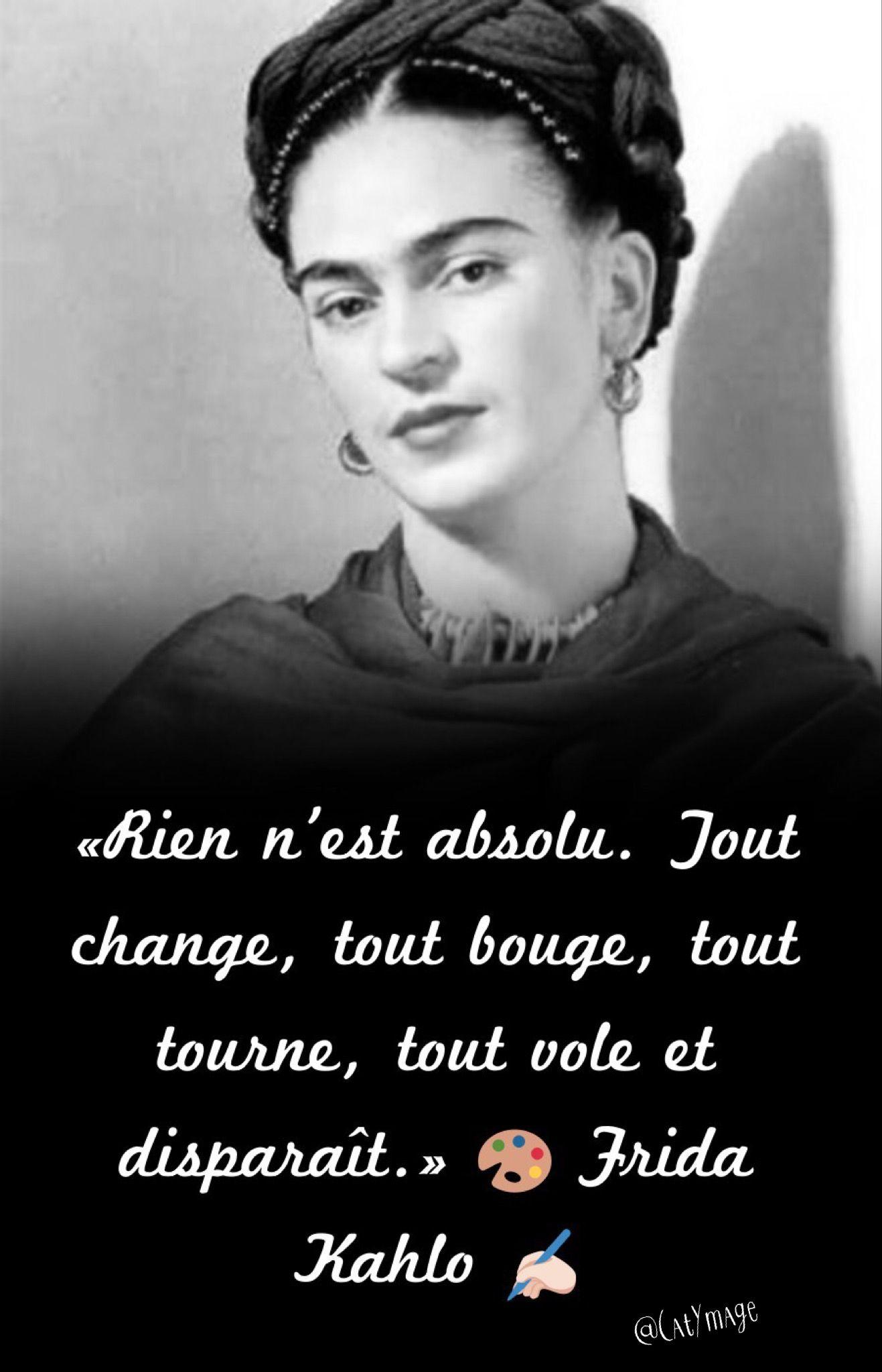 Rien N Est Absolu Tout Change Tout Bouge Tout Tourne Tout Vole