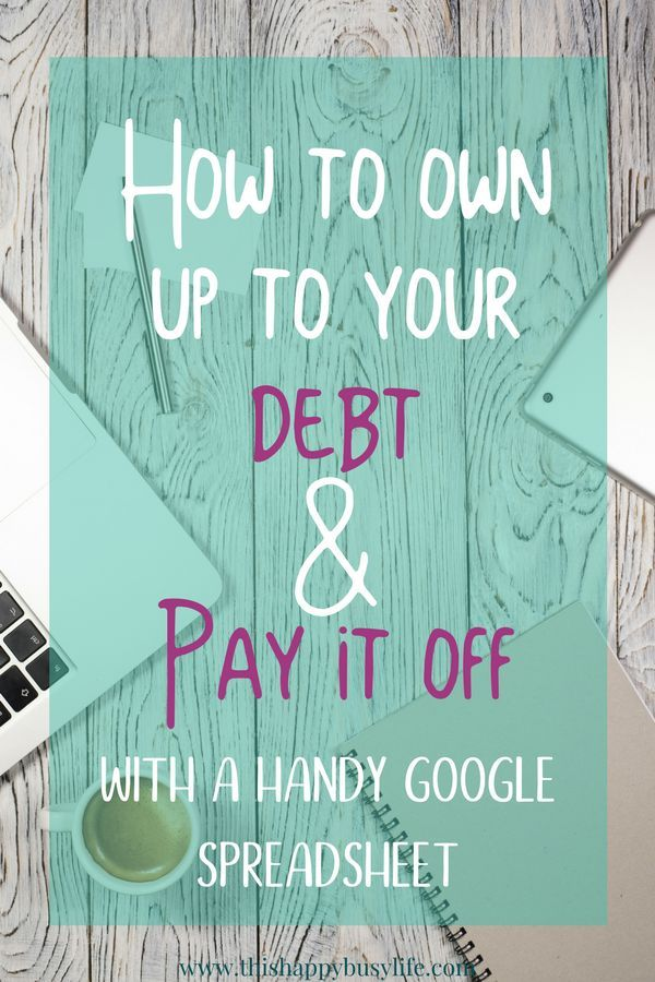 How to own up to your debt and pay it off Pinterest Debt - google spreadsheet budget