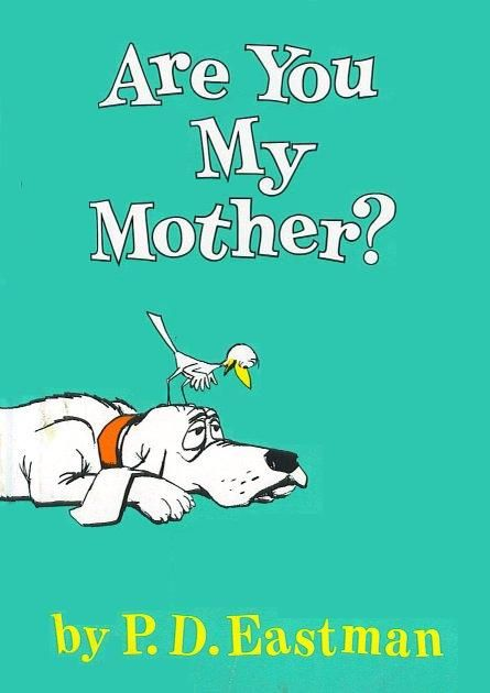 Are You My Mother Books For Toddlers 18 To 23 Months Books