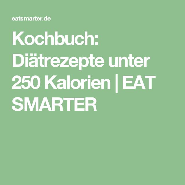 Kochbuch: Diätrezepte unter 250 Kalorien | EAT SMARTER