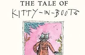 "on the market in Sept 2016, Beatrix Potter's  ""new"" cat book, based on the classic 'Puss in Boots.'  illustrated by Quentin Blake"