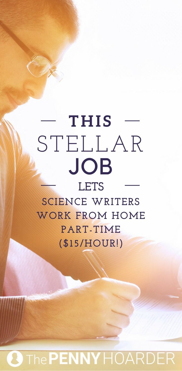 This Stellar Job Lets Science Writers Work From Home Part-Time ($15 ...