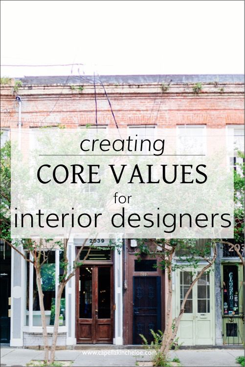 Creating Core Values For Interior Designers With Images
