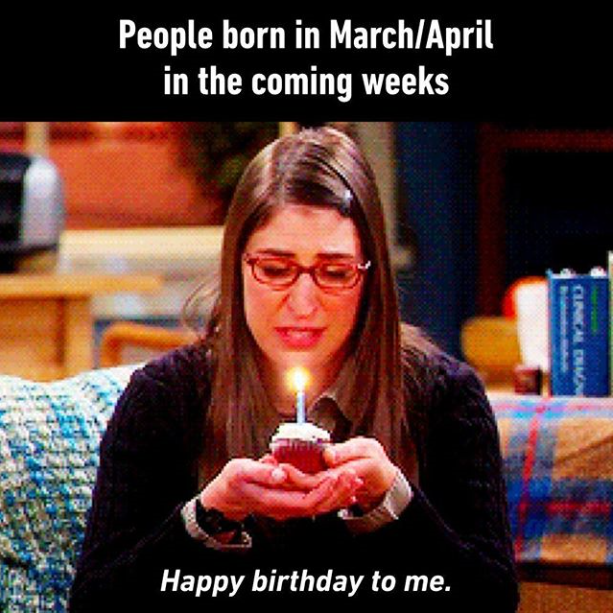 March April Birthdays Funny Relatable Memes Stupid Funny Memes Funny Memes