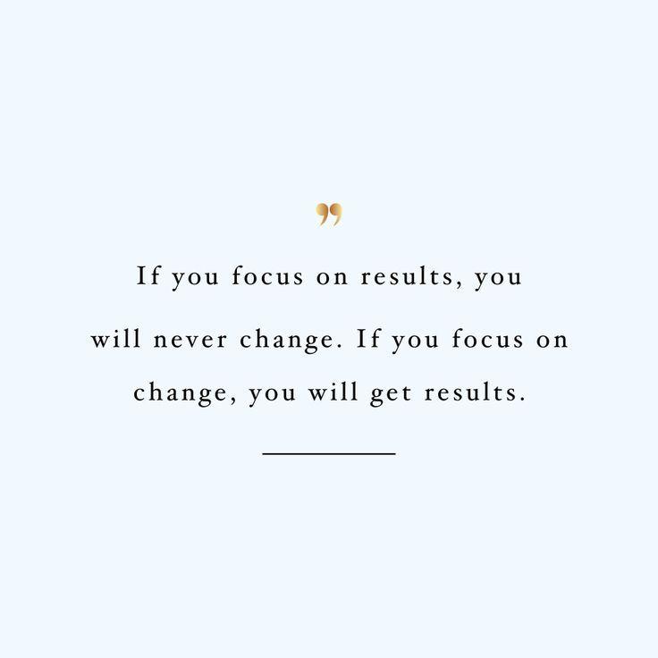 Focus On Change -  - #Change #Focus