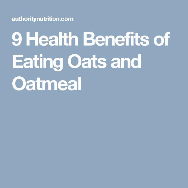 9 Health Benefits of Eating Oats and Oatmeal   Eating ...