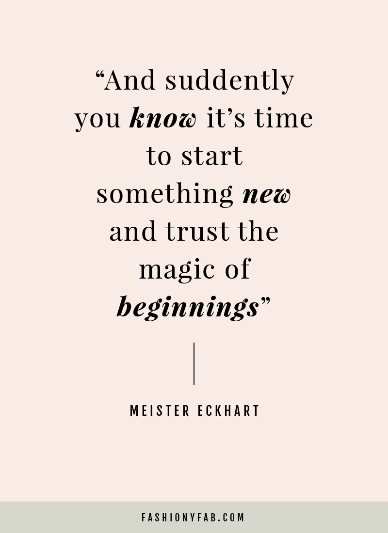 New Beginnings Fashiony Fab Life Quotes To Live By Talent Quotes Wisdom Quotes