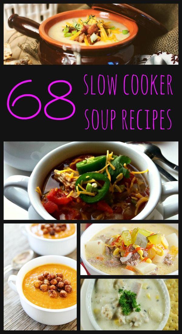 68 Slow Cooker Soup Recipes Soup Recipes Slow Cooker Slow