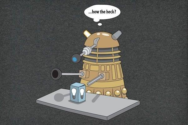 Hey guys, how many Daleks does it take to change a lightbulb?