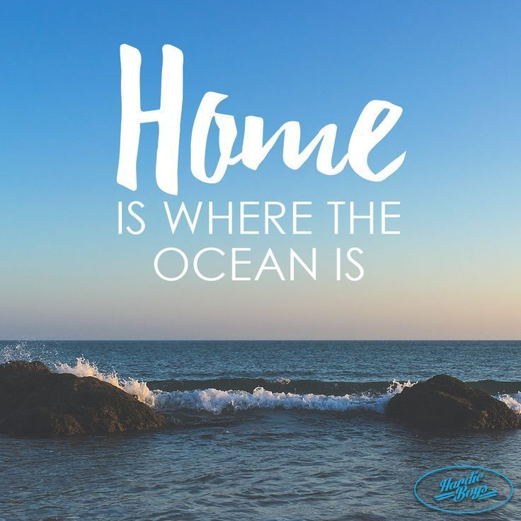 Home is where the ocean is. Beach instagram captions