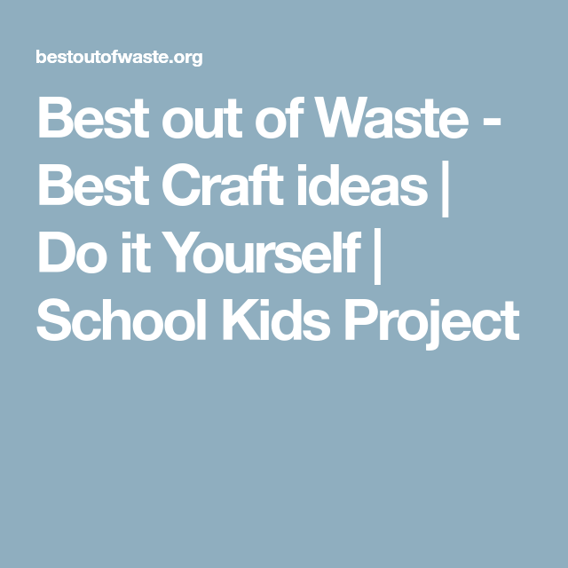 Best out of waste best craft ideas do it yourself school kids best out of waste best craft ideas do it yourself school kids project solutioingenieria Choice Image