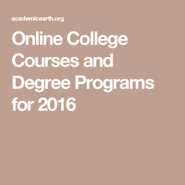 Online College Courses and Degree Programs for 2016